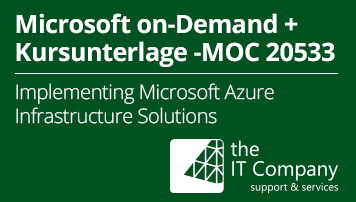 Microsoft on Demand Training 20533 - Mit Kursunterlage: Implementing Microsoft Azure Infrastructure Solutions (90 Day) - von the IT Company GmbH - quofox
