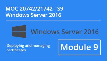 MOC 20742 (Module 9): Identity with Windows Server 2016