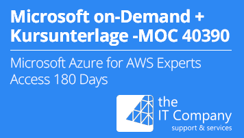 Microsoft on Demand Training 40390 - Mit Kursunterlage: Microsoft Azure for AWS Experts (180 Day) - from the IT Company GmbH - quofox